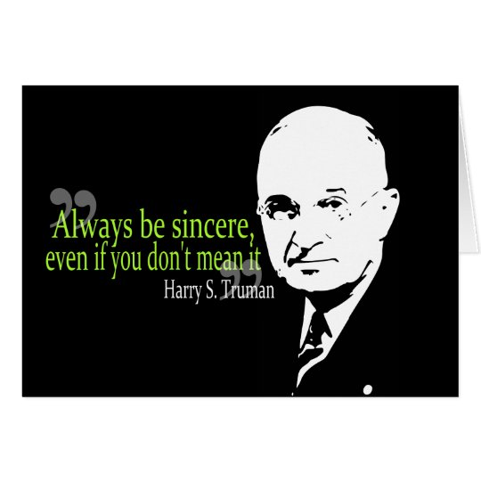 harry s truman always be sincere card