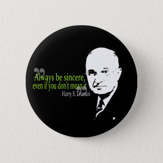 harry s truman always be sincere pinback button
