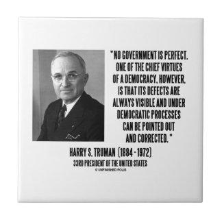 Harry S. Truman ningún gobierno es democracia Azulejo Cuadrado Pequeño