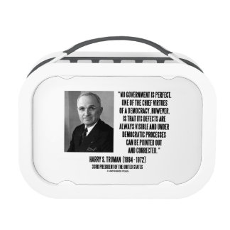 Harry S. Truman No Gov't Is Perfect Democracy Lunch Box