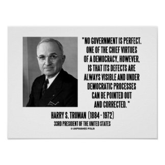 Harry S. Truman No Gov't Is Perfect Democracy Posters