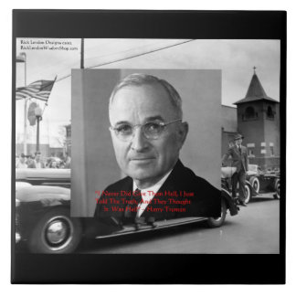 "Harry Truman ""Gave No Hell"" Wisdom Quote On Decora Ceramic Tile"