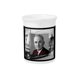 """Harry Truman """"Gave No Hell"""" Wisdom Quote On Decora Drink Pitcher"""