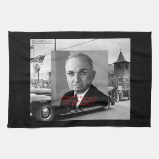 "Harry Truman ""Gave No Hell"" Wisdom Quote On Kitche Kitchen Towels"