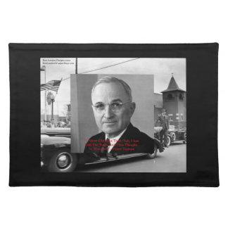 "Harry Truman ""Gave No Hell"" Wisdom Quote On Place  Placemat"