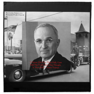 "Harry Truman ""Gave No Hell"" Wisdom Quote On Table  Cloth Napkin"