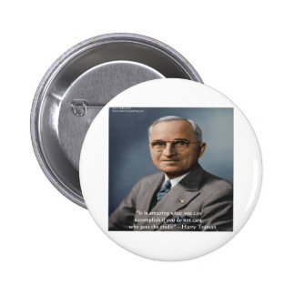 "Harry Truman ""Giving Credit"" Wisdom Quote Gifts Pinback Button"