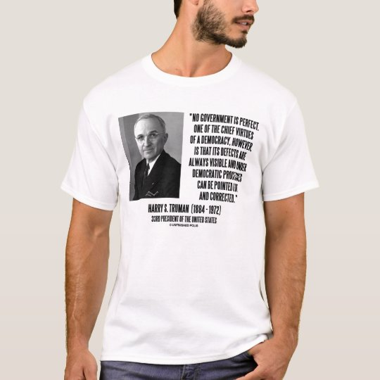 Harry Truman No Government Is Perfect Quote T-Shirt