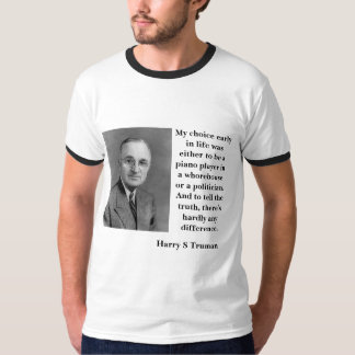 Harry Truman on Politicians and Whorehouses Tshirt