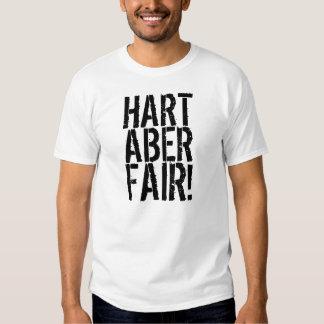 Hart Aber Fair! Tshirts