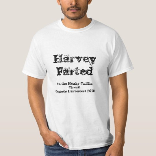 Harvey Farted, on the Honky Chitlin Circuit T-Shirt