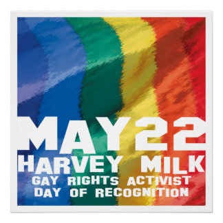 Harvey Milk Day May 22 Poster