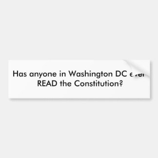 Has anyone in Washington DC ever READ the Const Bumper Stickers