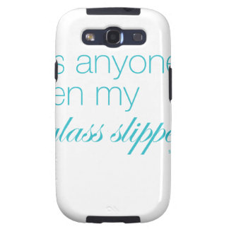 Has anyone seen my glass slipper? samsung galaxy SIII cover