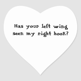 Has your left wing seen my right hook? heart sticker