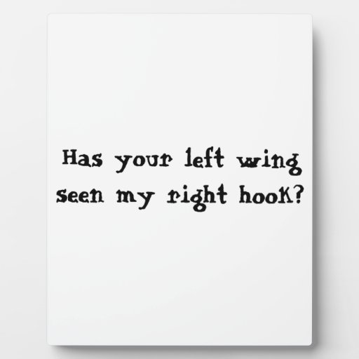 Has your left wing seen my right hook? display plaque