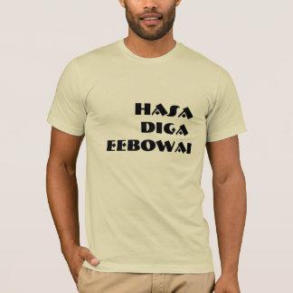 Hasa Diga Eebowai T-Shirt