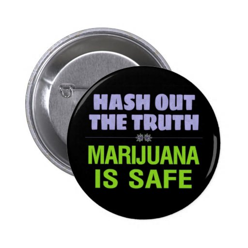 Hash Out the Truth. Marijuana is Safe. Button