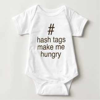 Hash tags make me hungry baby bodysuit