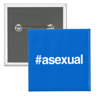 HASHTAG ASEXUAL BUTTON