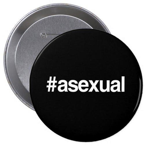 HASHTAG ASEXUAL PIN REDONDO 10 CM