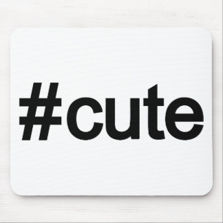 Hashtag # Cute Mouse Pad