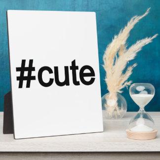 Hashtag # Cute Plaque