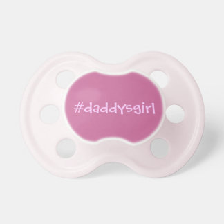 Hashtag daddy's girl pacifier