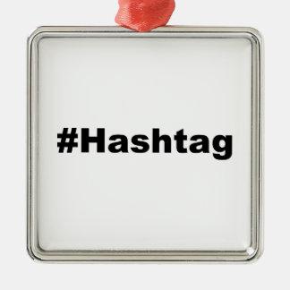 Hashtag divertido adorno cuadrado plateado