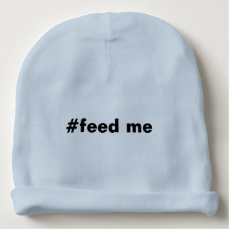 Hashtag feed me funny baby beanie