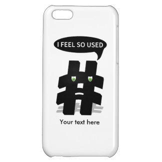 Hashtag I feel so used Funny Case For iPhone 5C