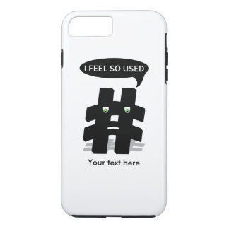 Hashtag I feel so used Funny iPhone 8 Plus/7 Plus Case