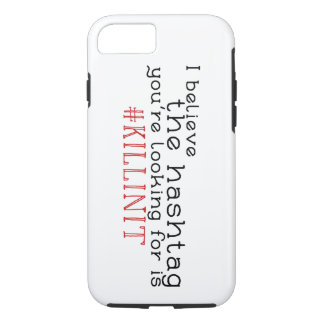Hashtag Killing it Phone iPhone 8/7 Case