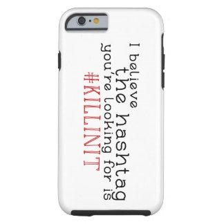 Hashtag Killing it Phone Tough iPhone 6 Case