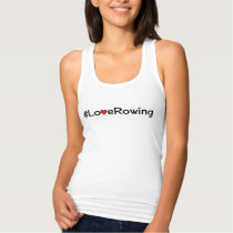 Hashtag Love Rowing slogan Tank Top