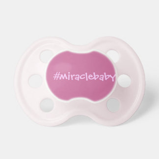Hashtag Miracle baby Pacifier