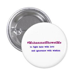 Hashtag Muhammad Showed Me Wisdom Pinback Button