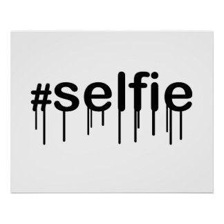 Hashtag Selfie Drooling Typography Poster