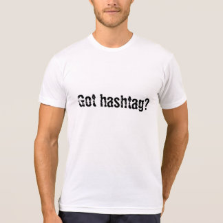 Hashtag shirt is trendy #