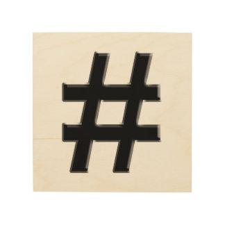 #HASHTAG - símbolo de la etiqueta del hachís Cuadros De Madera