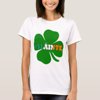 Hashtag slainte Irish text St Patricks T-Shirt