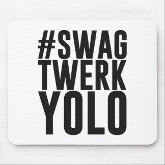 Hashtag Swag Twerk Yolo Mousepads