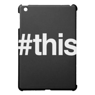 HASHTAG THIS COVER FOR THE iPad MINI