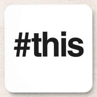 HASHTAG THIS -.png Coaster