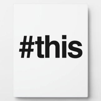 HASHTAG THIS -.png Display Plaque