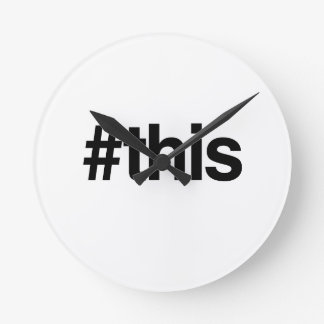 HASHTAG THIS -.png Round Clocks