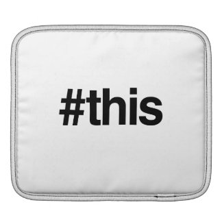 HASHTAG THIS -.png Sleeves For iPads