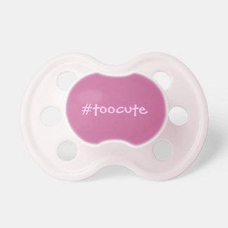 Hashtag too cute pacifier