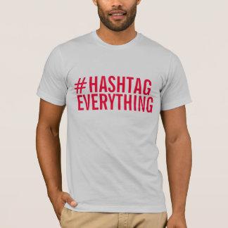 #HASHTAGEVERYTHING T-Shirt