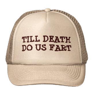 Hasta que la muerte nos hace Fart Gorro